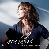 Reckless Lyrics Martina McBride