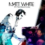 It's The Good Crazy Lyrics Matt White