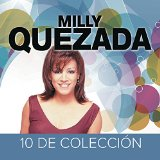 10 de Coleccion Lyrics Milly Quezada