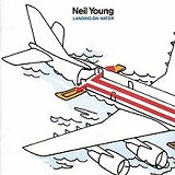Landing on Water Lyrics Neil Young