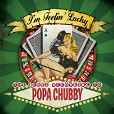 I'm Feelin' Lucky Lyrics Popa Chubby