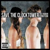 The Human Condition (EP) Lyrics Save The Clocktower