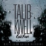 Cold Rain (Single) Lyrics Talib Kweli