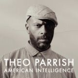 American Intelligence Lyrics Theo Parrish
