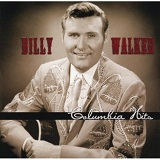 Billy Walker: Columbia Hits Lyrics Billy Walker