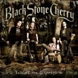 Folklore And Superstition Lyrics Black Stone Cherry