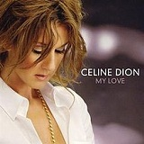 My Love Lyrics Celine Dion