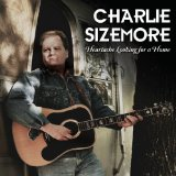 Heartache Looking For A Home Lyrics Charlie Sizemore