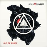 Out Of Ashes Lyrics Dead By Sunrise