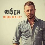 Riser Lyrics Dierks Bentley