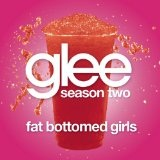 Fat Bottomed Girls (Glee Cast Version) (Single) Lyrics Glee Cast