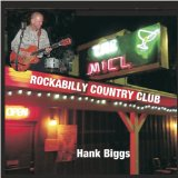 Rockabilly Country Club Lyrics Hank Biggs