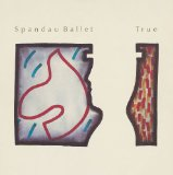 True Lyrics Spandau Ballet