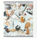 Across A Crowded Room Lyrics Thompson Richard