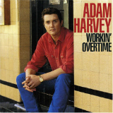 Workin' Overtime (On a Good Time) Lyrics Adam Harvey