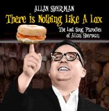 There Is Nothing Like A Lox The Lost Song Parodies Of Allan Sherman Lyrics Allan Sherman