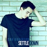 Settle Down Lyrics Dan Robinson