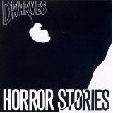 Horror Stories Lyrics Dwarves