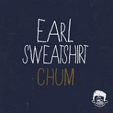 Chum (Single) Lyrics Earl Sweatshirt