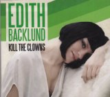 Kill The Clowns Lyrics Edith Backlund