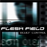 Belief Control Lyrics Flesh Field