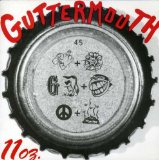 11 Oz. Lyrics Guttermouth
