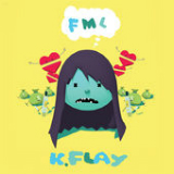 FML (Single) Lyrics K.Flay