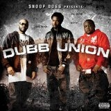 Snoop Dogg Presents: Dubb Union Lyrics Snoop Dogg