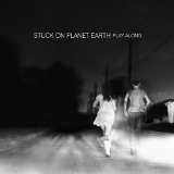 Play Along Lyrics Stuck on Planet Earth
