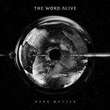 Dark Matter Lyrics The Word Alive