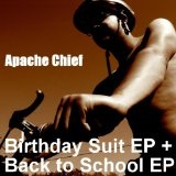 Birthday Suit EP Lyrics Apache Chief