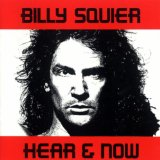 Hear & Now Lyrics Billy Squier