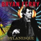 Dylanesque Lyrics Bryan Ferry