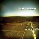 Arriving Lyrics Chris Tomlin