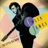 Colin James and the Little Big Band Lyrics Colin James