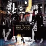 Taking The Long Way Lyrics Dixie Chicks