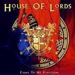 Come to My Kingdom Lyrics House Of Lords