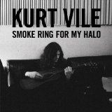 Smoke Ring For My Halo Lyrics Kurt Vile