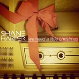We Need A Little Christmas (Single) Lyrics Shane Harper