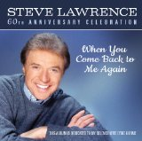 When You Come Back To Me Again Lyrics Steve Lawrence