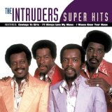 Super Hits Lyrics The Intruders