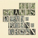 Dead & Born & Grown Lyrics The Staves