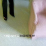 Coasting Notes Lyrics Three Metre Day