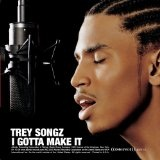 I Gotta Make It Lyrics Trey Songz