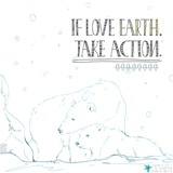 If Love Earth, Take Action Lyrics Various Artists