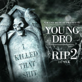 R.I.P (I Killed That Shit) 2 [Mixtape] Lyrics Young Dro