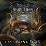 Leave None Living Lyrics Apocalyptic Vision