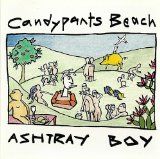 Candypants Beach Lyrics Ashtray Boy