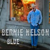 Blue  Lyrics Bernie Nelson