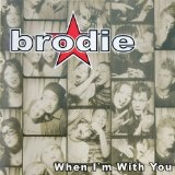 When I'm With You Lyrics Brodie